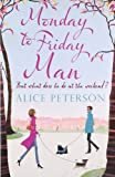 Monday to Friday Man Alice Peterson