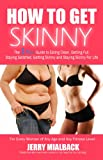 How To Get Skinny