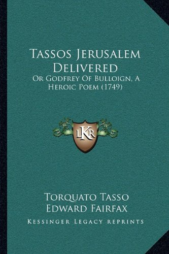 Tassos Jerusalem Delivered: Or Godfrey of Bulloign, a Heroic Poem (1749)