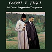 Padri e figli [Fathers and Sons] | [Ivan Sergeevic Turgenev]