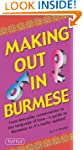 Making Out in Burmese: (Burmese Phras...