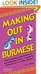 Making Out in Burmese: (Burmese Phras...