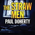 The Straw Men (       UNABRIDGED) by Paul Doherty Narrated by Terry Wale
