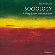 Sociology: A Very Short Introduction (       UNABRIDGED) by Steve Bruce Narrated by David DeSantos