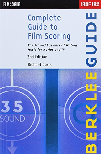 complete-guide-to-film-scoring-the-art-and-business-of-writing-music-for-movies-and-tv