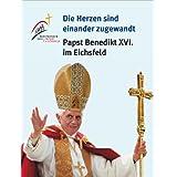 """Die Herzen sind einander zugewandt"""": Papst Benedikt XVI. im Eichsfeld"""