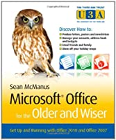 Microsoft Office for the Older and Wiser: Get up and running with Office 2010 and Office 2007 Front Cover