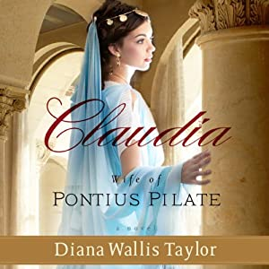 Claudia, Wife of Pontius Pilate: A Novel | [Diana Wallis Taylor]