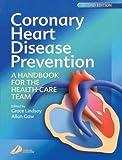 Coronary Heart Disease Prevention: A Handbook for the Health Care Team, 2e