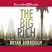 The Big Rich: The Rise and Fall of the Greatest Texas Oil Fortunes | [Bryan Burrough]