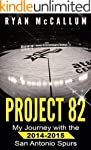 Project 82: My Journey With The 2014-...