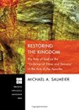 img - for Restoring the Kingdom: The Role of God as the Ordainer of Times and Seasons in the Acts of the Apostles (Princeton Theological Monograph) book / textbook / text book
