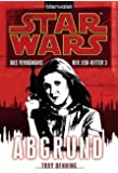 Star Wars(TM) Das Verhängnis der Jedi-Ritter 3: Abgrund