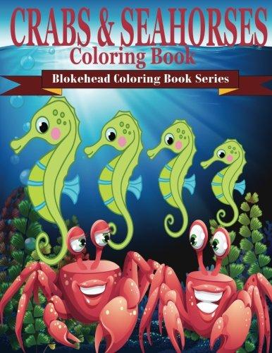 Crabs & Seahorses Coloring Book: ( Blokehead Coloring Book Series ) PDF