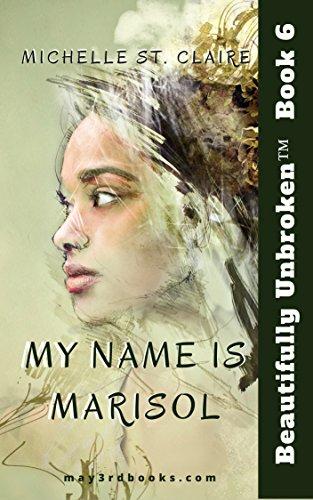 my-name-is-marisol-beautifully-unbroken-tm-book-6
