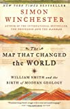 The Map That Changed the World: William Smith and the Birth of Modern Geology (0060931809) by Simon Winchester
