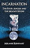 img - for Incarnation: The Four Angles and the Moon's Nodes book / textbook / text book