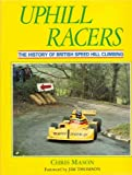 img - for Uphill Racers: The History of British Speed Hill Climbing book / textbook / text book