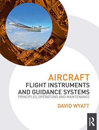 Aircraft Flight Instruments and Guidance Systems: Principles, Operations and Maintenance, by David Wyatt