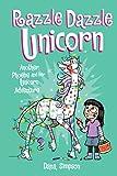 Razzle Dazzle Unicorn (Phoebe and Her Unicorn)