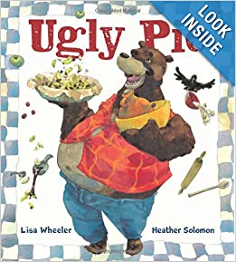 http://www.amazon.com/Ugly-Pie-Lisa-Wheeler/dp/0152167544