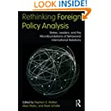 Rethinking Foreign Policy Analysis: States, Leaders, and the Microfoundations of Behavioral International Relations...