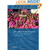 Education in Sierra Leone: Present Challenges, Future Opportunities (Africa Human Development Series)