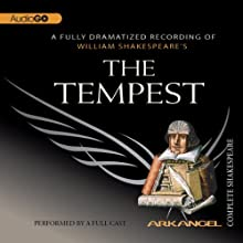 The Tempest: Arkangel Shakespeare Performance by William Shakespeare Narrated by Jennifer Ehle, Adrian Lester, Bob Peck, Simon Russell Beale, Jamie Glover, Richard McCabe