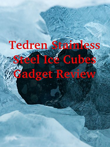 Review: Tedren Stainless Steel Ice Cubes Gadget Review