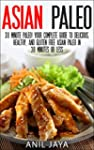 Asian Paleo: 30 Minute Paleo! Your Co...