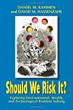 img - for Should We Risk It?: Exploring Environmental, Health and Technological Problem Solving by Daniel M. Kammen (2001-04-15) book / textbook / text book