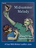 img - for Midsummer Melody (A Year with Winker Leafkin) book / textbook / text book