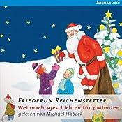 Weihnachtsgeschichten für 3 Minuten | Friederun Reichenstetter