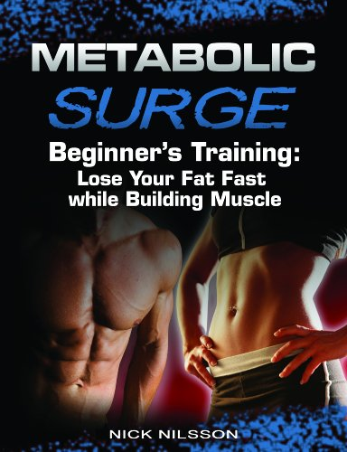 Metabolic Surge Beginner\'s Training: Lose Your Fat Fast while Building Muscle