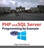 PHP and SQL Server Programming By Example (English Edition)