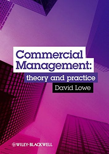 Commercial Management: Theory and Practice, by David Lowe