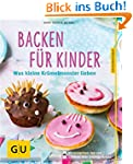 Backen f�r Kinder: Was kleine Kr�melm...