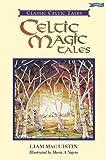 Celtic Magic Tales (Classic Celtic Tales)