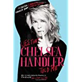 Lies that Chelsea Handler Told Me ~ Chelsea Handler