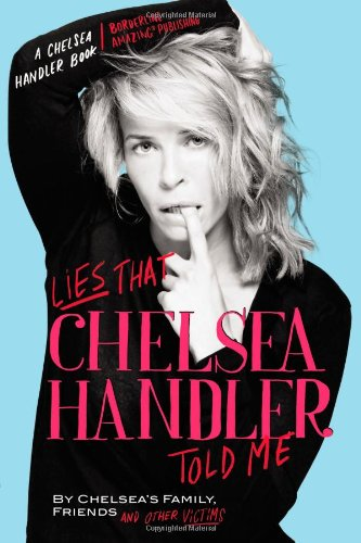 Cover of Lies that Chelsea Handler Told Me