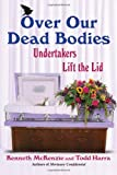 Over Our Dead Bodies:: Undertakers Lift the Lid