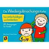 Die Wiedergutmachungs-Kartei: Sich entschuldigen und bedanken - 85 Anregungen für Kinder
