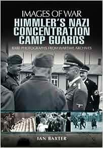 HIMMLER'S NAZI CONCENTRATION CAMP GUARDS (Images of War) [Paperback