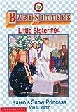 Karen's Snow Princess (The Baby-Sitters Club Little Sister) (0590065920) by Martin, Ann M.