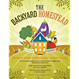 The Backyard Homestead: Produce all the food you need on just a quarter acre! ~ Carleen Madigan
