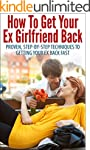 How To Get Your Ex Girlfriend Back -...
