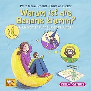 Warum ist die Banane krumm? Hörbuch
