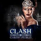 Clash: The Crush Saga, Book 7 Hörbuch von Chrissy Peebles Gesprochen von: Kylie Stewart