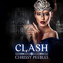 Clash: The Crush Saga, Book 7 Audiobook by Chrissy Peebles Narrated by Kylie Stewart