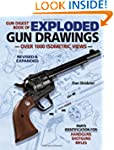 The Gun Digest Book of Exploded Gun D...